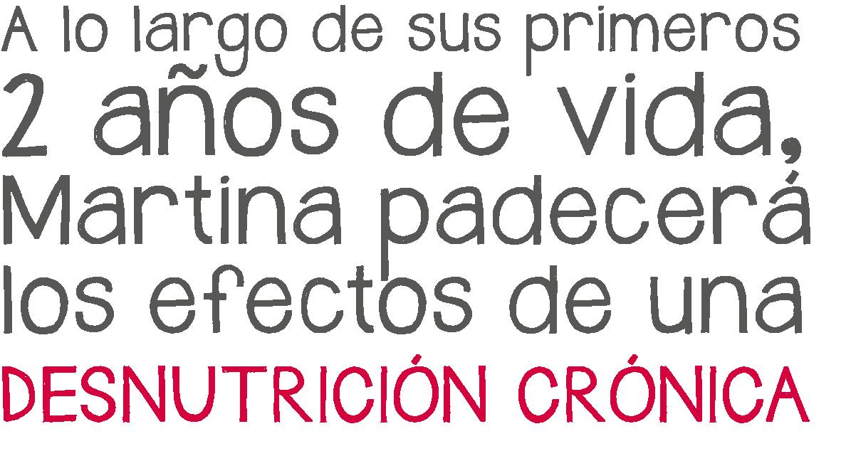 A lo largo de sus primeros 2 años de vida Martina padecerá los efectos de una desnutrición crónica